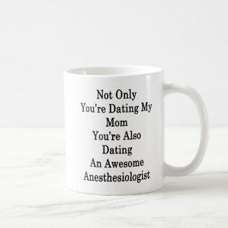Non seulement vous datez ma maman que vous datez mug