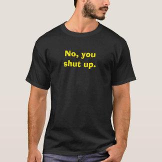 Non, vous avez fermé t-shirt