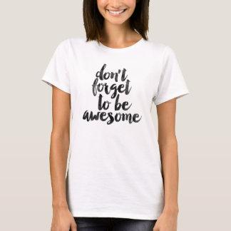 N'oubliez pas d'être impressionnant t-shirt
