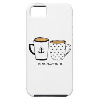 Nous sommes signifiés que le thé soit coque iPhone 5 Case-Mate