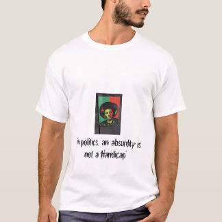 """obama """"dans la politique, un absurdi… t-shirt"""