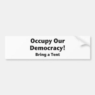 Occupez notre démocratie ! Apportez une tente Autocollant De Voiture