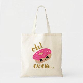 """Oh ! Beignet même !"" Fourre-tout/sac à provisions Tote Bag"