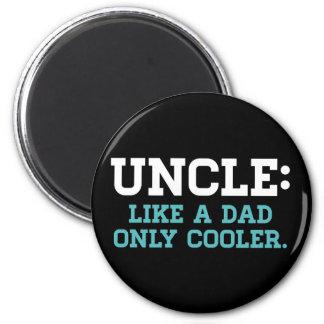 Oncle, comme un papa, seulement plus frais magnet rond 8 cm