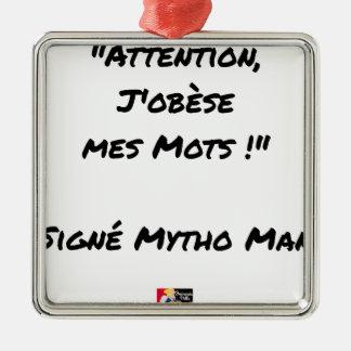 Ornement Carré Argenté ATTENTION J'OBESE MES MOTS ! - Jeux de mots - Fran