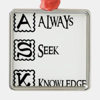 Ornement Carré Argenté Demandez, cherchez toujours la connaissance
