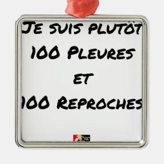 ORNEMENT CARRÉ ARGENTÉ JE SUIS PLUTÔT 100 PLEURES ET 100 REPROCHES