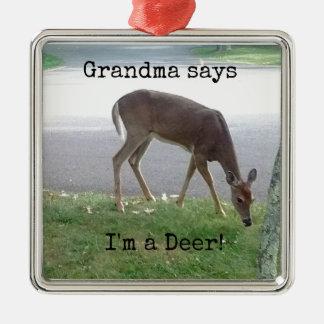 Ornement Carré Argenté La grand-maman dit que je suis un cerf commun !