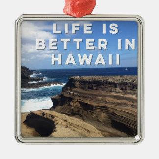 Ornement Carré Argenté La vie est meilleure en Hawaï