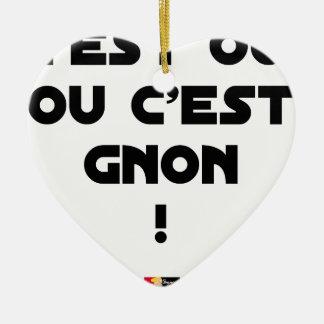 Ornement Cœur En Céramique C'EST OUI OU C'EST GNON ! - Jeux de mots