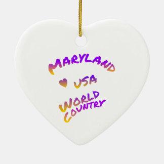 Ornement Cœur En Céramique Pays du monde du Maryland, art coloré des textes