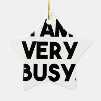 Ornement Étoile En Céramique Je suis très occupé
