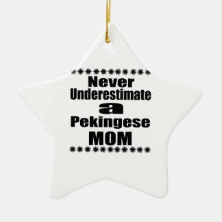 Ornement Étoile En Céramique Ne sous-estimez jamais la maman de Pekingese
