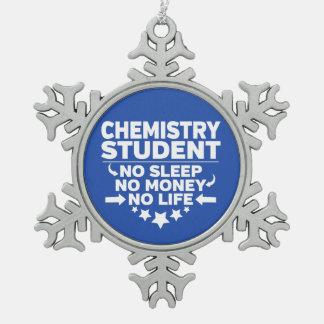 Ornement Flocon De Neige Étudiant de chimie l'aucune vie ou argent