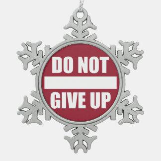 Ornement Flocon De Neige Motivation de forme physique - n'abandonnez pas