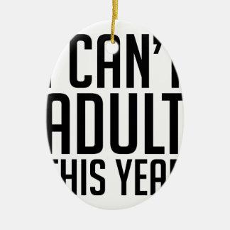 Ornement Ovale En Céramique Ne peut pas adulte cette année