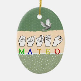ORNEMENT OVALE EN CÉRAMIQUE SIGNE NOMMÉ DE MATEO FINGERSPELLED ASL