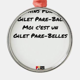 ORNEMENT ROND ARGENTÉ CERTAINS PORTENT UN GILET PARE-BALLES, MOI C'EST
