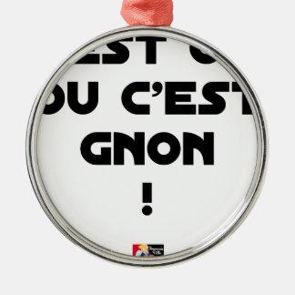 Ornement Rond Argenté C'EST OUI OU C'EST GNON ! - Jeux de mots