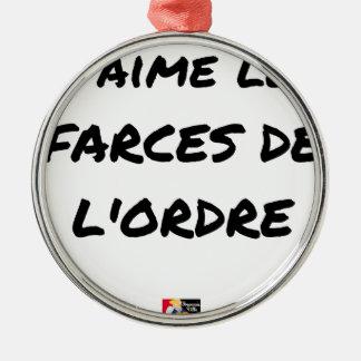 Ornement Rond Argenté J'aime les FARCES de l'ordre - Jeux de Mots