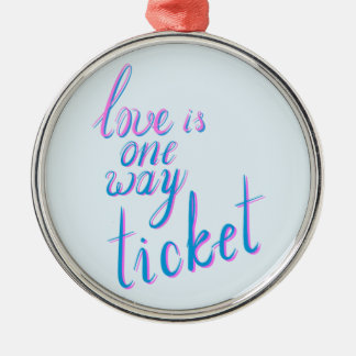 Ornement Rond Argenté L'amour est un billet de manière