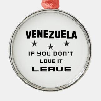 Ornement Rond Argenté Le Venezuela si vous ne l'aimez pas, partent