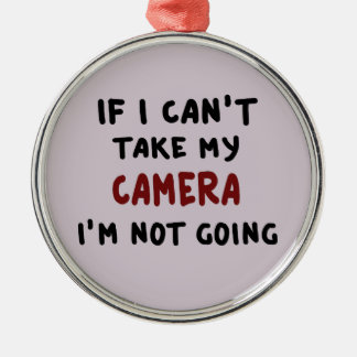Ornement Rond Argenté Si je ne peux pas prendre mon appareil-photo…