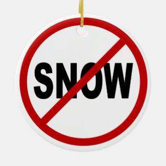 Ornement Rond En Céramique Déclaration de signe permise par neige de /No de