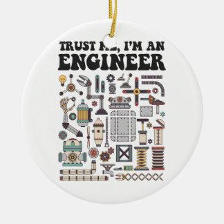 Ornement Rond En Céramique Faites- confiancemoi, je suis un ingénieur