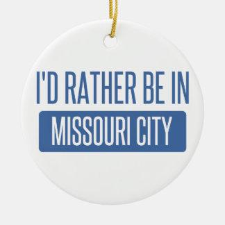 Ornement Rond En Céramique Je serais plutôt dans la ville du Missouri