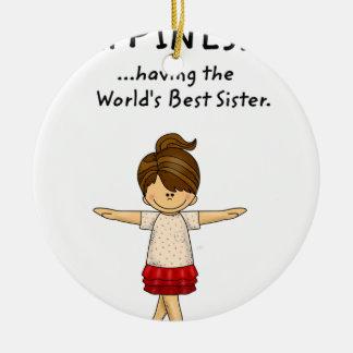 Ornement Rond En Céramique Le bonheur… a la meilleure soeur. .pn du monde