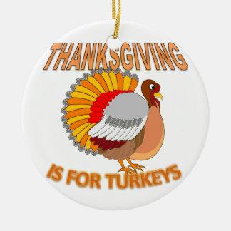 Ornement Rond En Céramique Le thanksgiving est pour des dindes