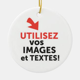 Ornement Rond En Céramique Les vos d'Imprimer conçoit en Français du ligne