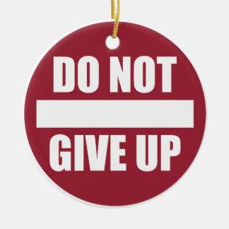 Ornement Rond En Céramique Motivation de forme physique - n'abandonnez pas