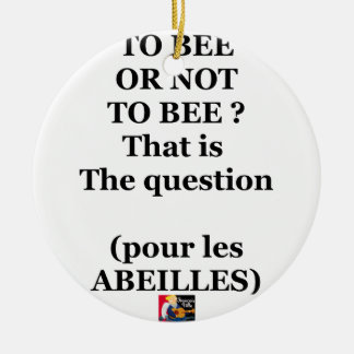 Ornement Rond En Céramique TO BEE OR NOT TO BEE ? That is the question