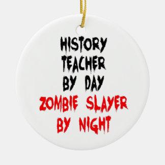Ornement Rond En Céramique Tueur de zombi de professeur d'histoire