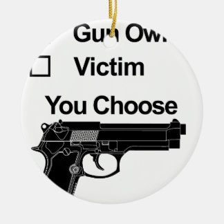 Ornement Rond En Céramique victime de propriétaire d'arme à feu que vous