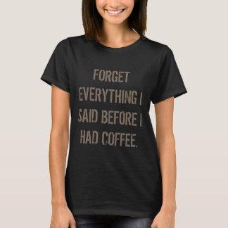 Oubliez que tout que j'ai dit avant que j'aie pris t-shirt