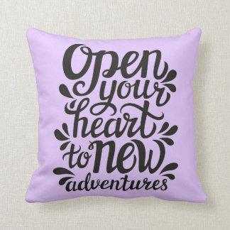 Ouvrez votre coeur à de nouvelles aventures coussin