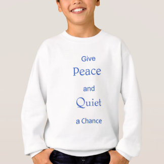 paix et tranquillité sweatshirt