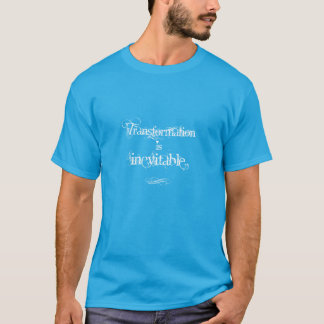 """Papa-À-Est la """"transformation est"""" T-shirt"""