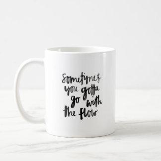"""""""Parfois vous avez obtenu… """"- la tasse blanche"""