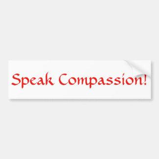 Parlez la compassion ! Autocollant
