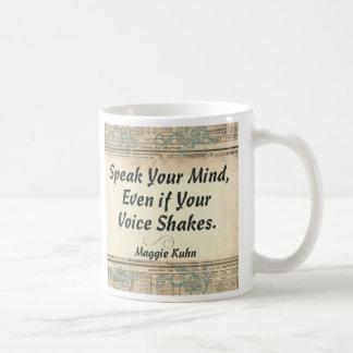 Parlez votre esprit, même si votre voix secoue tasse