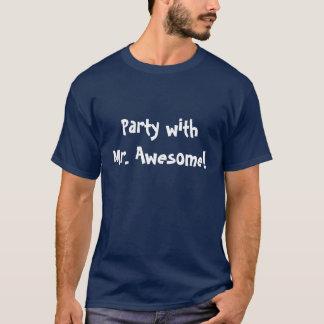 Partie avec M. Awesome T-shirt