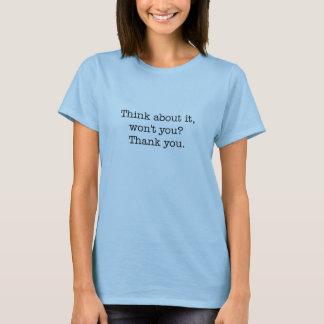 Pensez cela, le T-shirt des femmes