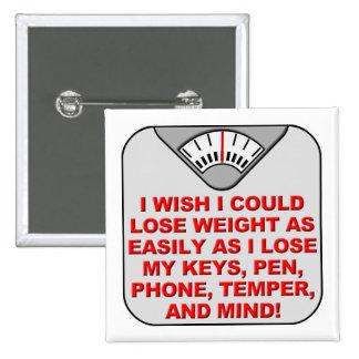 Perdez le poids et mon Pin drôle d'insigne de Badge Carré 5 Cm