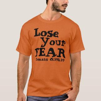 Perdez votre T-shirt de vers de bible de crainte