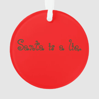 """""""Père Noël est un mensonge. """"Ornement"""