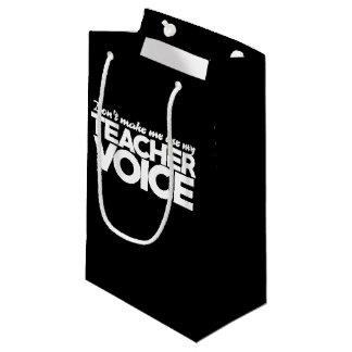 Petit Sac Cadeau Ne m'incitez pas à employer ma voix de professeur